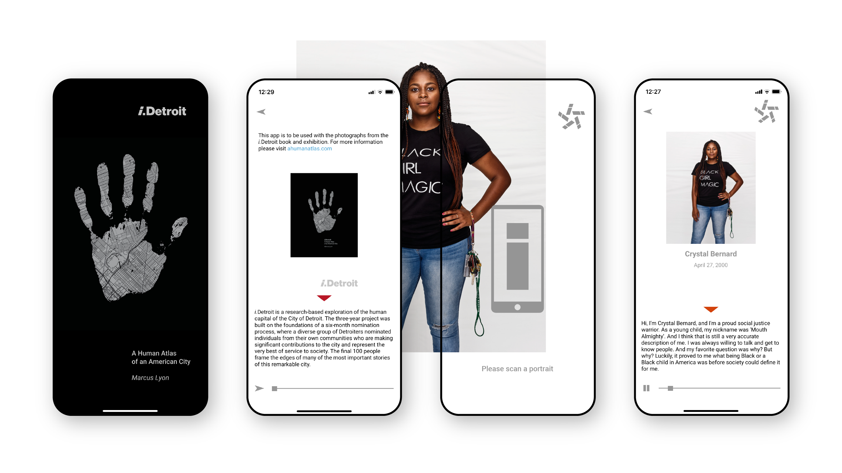 4 screens show the app interface: Screen 1 shows a silver handprint on a black background with the words i.detroit a human atlas of an american city. The second screen shows text from the interface, intrducing the project. The third screen shows how the app scans a portrait. The final screen shows the audio and story of a black woman in her 30s wearing a t-shirt that says 'black girl magic.'
